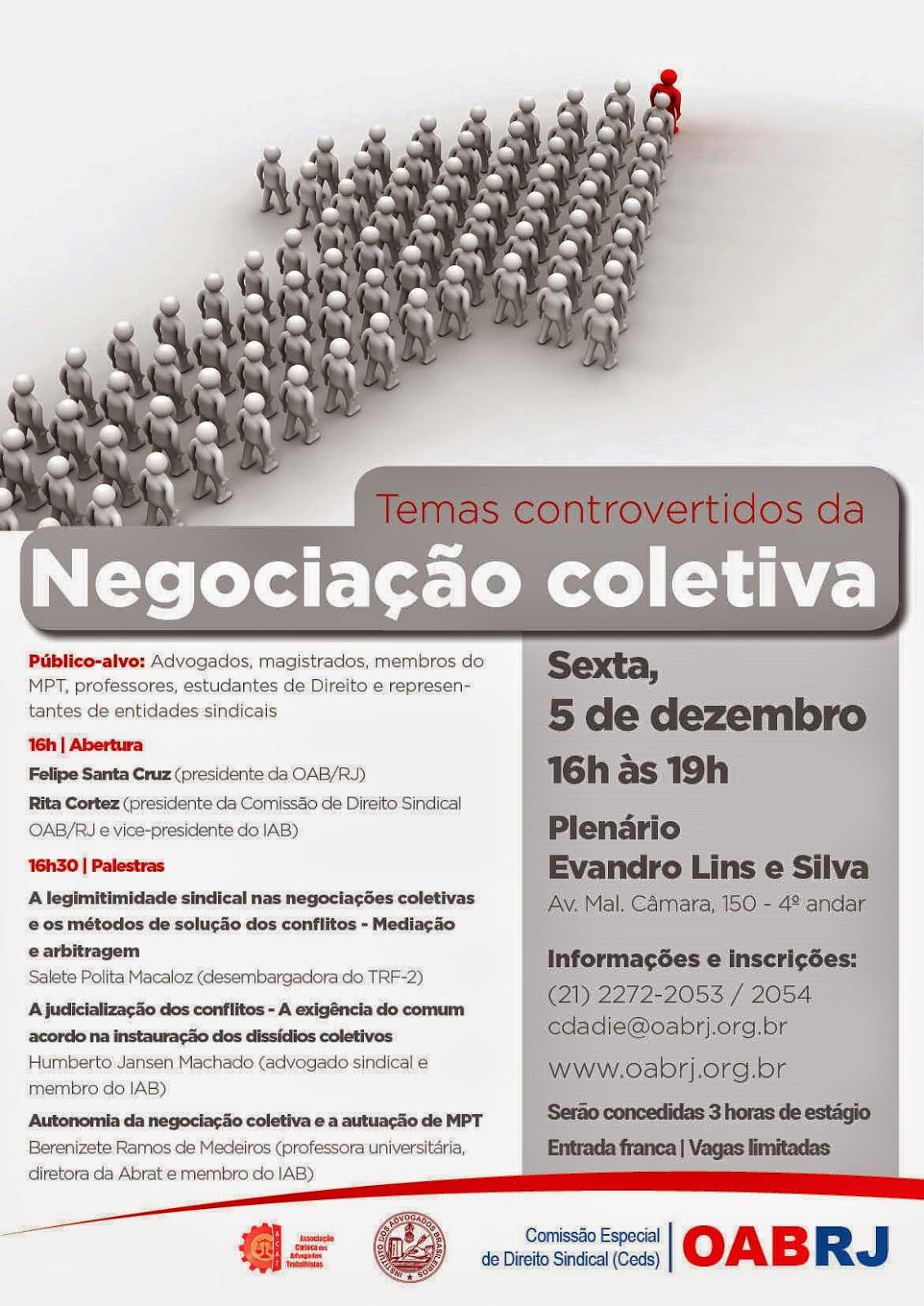 É hoje às 16h, na sede da OAB-RJ, o ciclo de palestras sobre temas controversos na Negociação Coletiva.