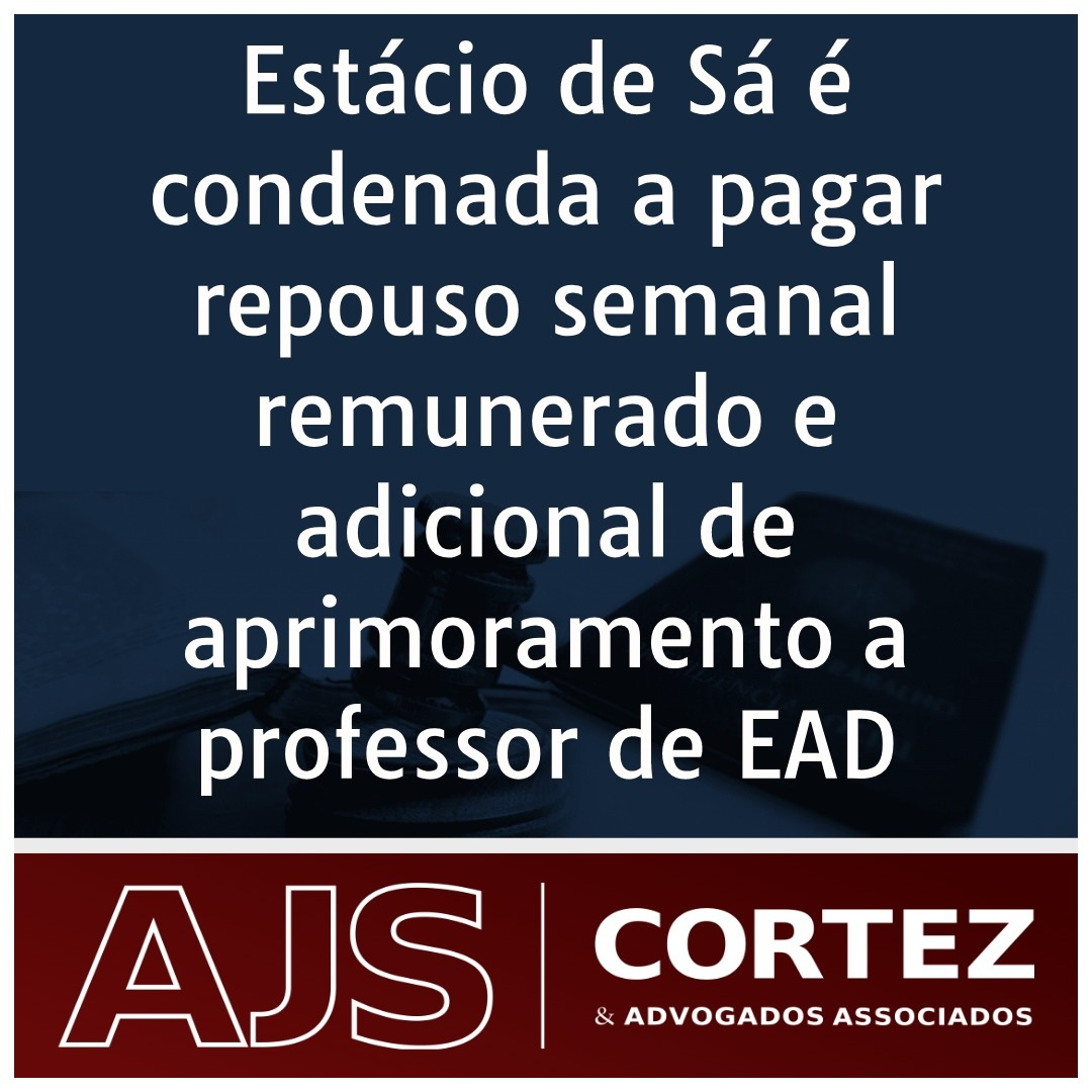 Estácio de Sá é condenada a pagar repouso semanal remunerado e adicional de aprimoramento a professor de EAD