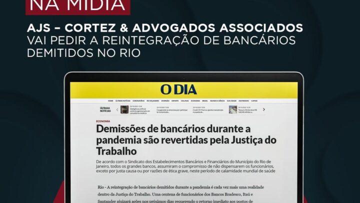 Jornal O Dia dá destaque à atuação da AJS na reintegração de bancários dispensados durante a pandemia