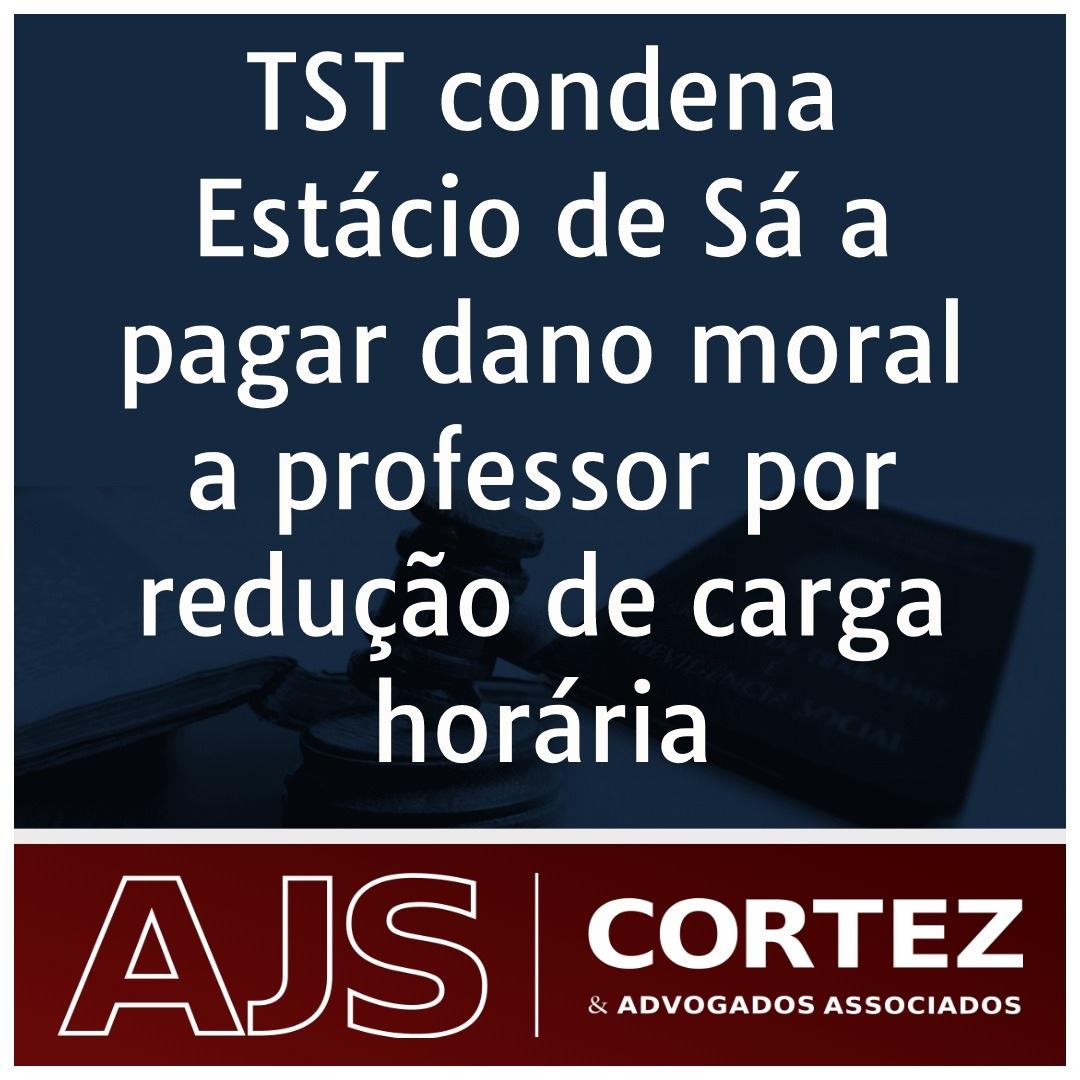 TST condena Estácio de Sá a pagar dano moral a professor por redução de carga horária