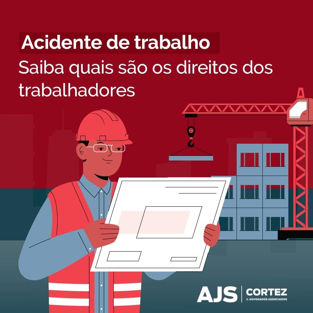 Acidente de Trabalho – Saiba quais são os direitos dos trabalhadores