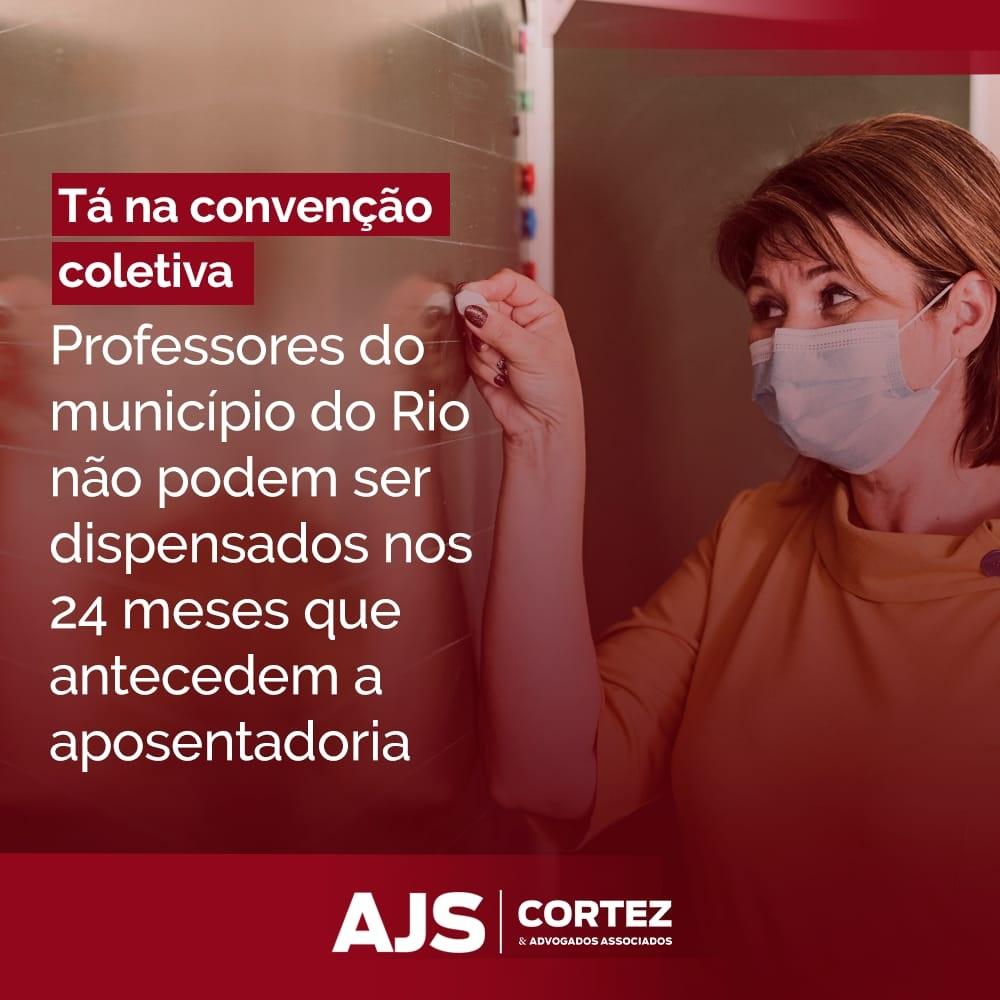 Professores do Município do Rio não podem ser dispensados nos 24 meses que antecedem a aposentadoria